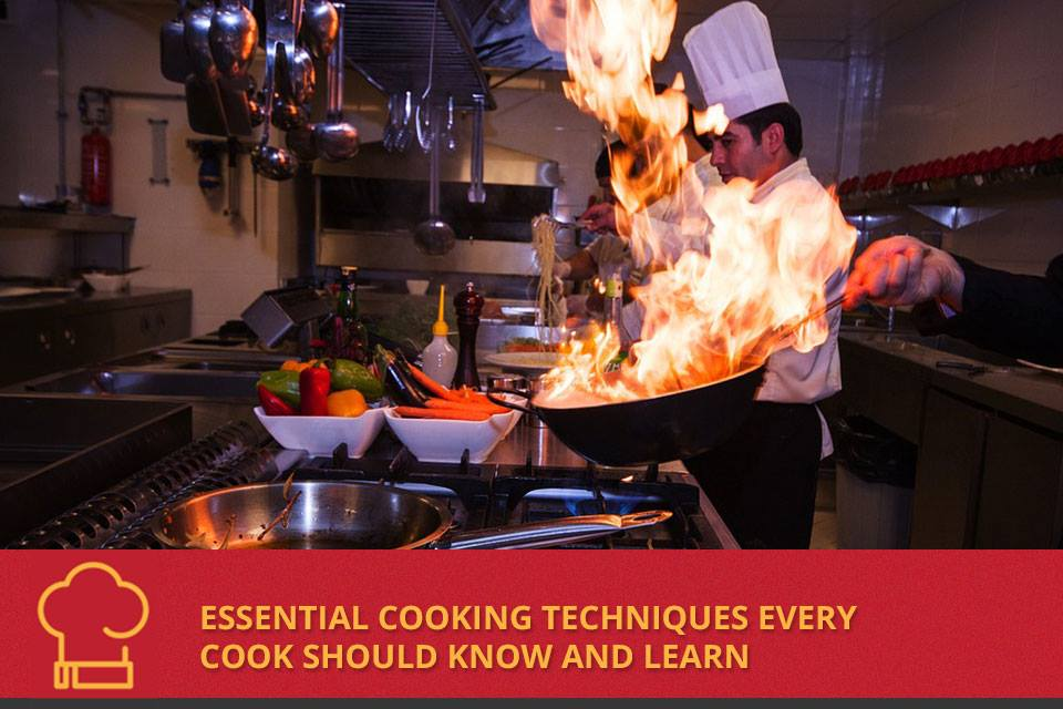 Essential Cooking Techniques Every Cook should Know and Learn